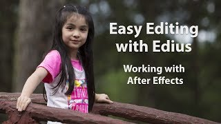 Easy Editing with Edius 6 - Lesson 21: Working with After Effects