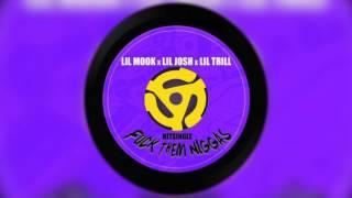 Lil Mook & Lil Josh feat Lil Trill - Fuck Them Niggas (AUDIO)