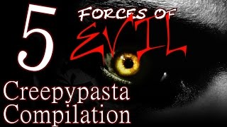 5 Forces of Evil Stories - Creepypasta Compilation