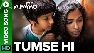 Tumse Hi Video Song | Meri Nimmo Movie 2018 | Anjali Patil | Javed Ali | Aanand L. Rai