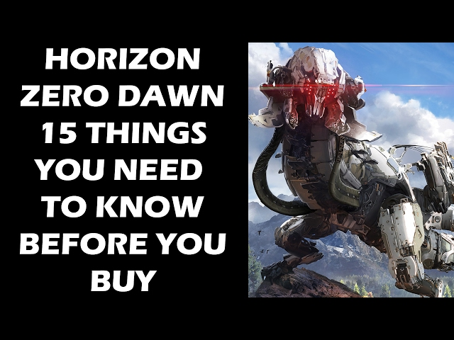 Horizon Zero Dawn - 15 Things You ABSOLUTELY Need To Know Before You Buy The Game