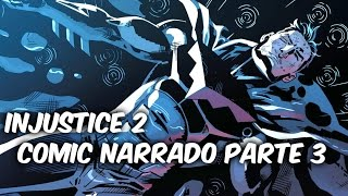 INJUSTICE 2 COMIC NARRADO PARTE 3
