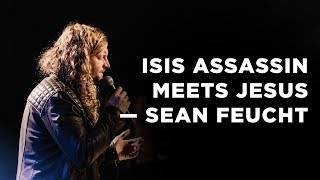 ISIS Assassin Meets Jesus | Testimony by Sean Feucht