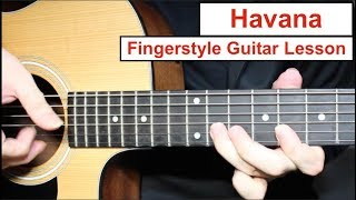 Havana - Camila Cabello | Fingerstyle Guitar Lesson (Tutorial) How to play Fingerstyle