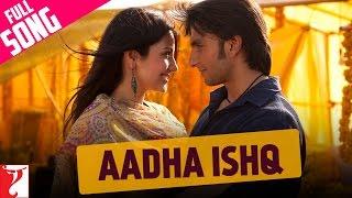 Aadha Ishq - Full Song | Band Baaja Baaraat | Ranveer Singh | Anushka Sharma | Shreya Ghoshal