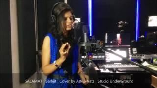SALAMAT | Sarbjit | Arijit Singh, Tulsi Kumar | Cover by Astha Vats