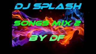 Dj Splash Songs Mix 2