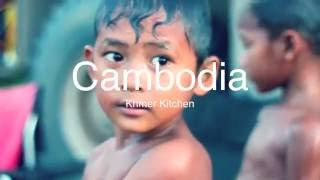 Khmer Kitchen - Cambodia - Land of Opportunities