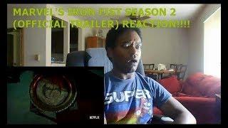 MARVEL'S IRON FIST SEASON 2 (OFFICIAL TRAILER) - REACTION!!!!!!
