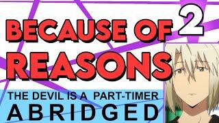 The Devil is a Part-Timer Abridged Episode 2