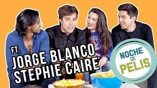 NOCHE DE PELIS - Ft. Jorge Blanco y Stephie Caire
