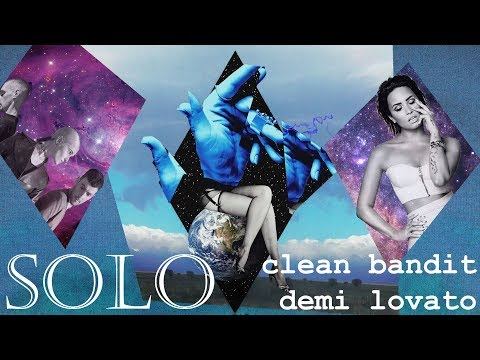 Download [Vietsub] Solo - Clean Bandit ft. Demi Lovato free