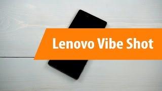 Распаковка Lenovo Vibe Shot / Unboxing Lenovo Vibe Shot