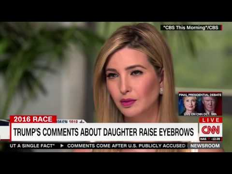 Donald Trump's uncomfortable comments about his daughter Ivanka 10:12:16
