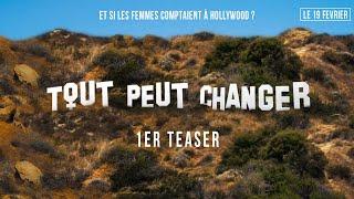TOUT PEUT CHANGER- Et si les femmes comptaient à Hollywood ? - TEASER 1