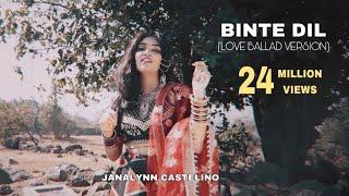 Binte Dil | Female Cover- 4K (Love-Ballad Version) | Padmaavat | Janalynn Castelino
