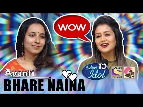 Xxx Mp4 Bhare Naina Avanti Indian Idol 10 2018 Neha Kakkar Sony TV 3gp Sex