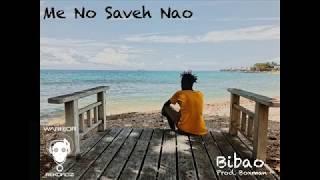 BIBAO - Me No Saveh Nao (Prod. BoxMan)