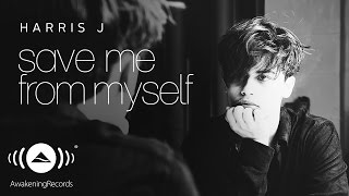 Harris J - Save Me From Myself (Lyric)