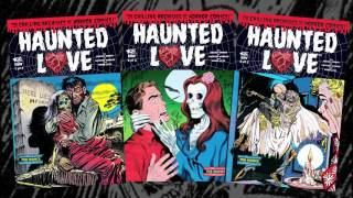Haunted Love: Haunted Horror and Weird Love's Demon Child!
