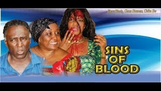 Sins of the Blood          -    2014 Nigeria Nollywood Movie