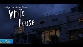 'The White House' - Horror Film - Latest Short Movie