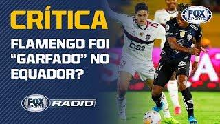 """FLAMENGO FOI """"GARFADO"""" NO EQUADOR? """"Fox Sports Rádio"""" debate Recopa Sul-Americana"""