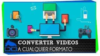 Convertir Video a Cualquier Formato sin Perder Calidad