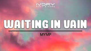 MYMP | Waiting In Vain | Official Lyric Video