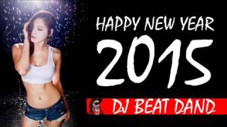 BEST HAPPY NEW YEAR 2015  Party Best Mix   DJ►BEAT