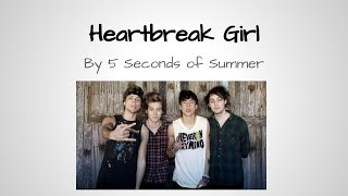 Heartbreak Girl- 5 Seconds of Summer (lyrics)