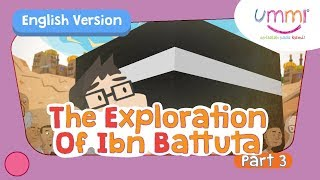 UMMI (S02E06) Part 3 | THE EXPLORATION OF IBN BATTUTA