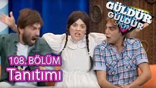 Güldür Güldür Show 108. Bölüm Tanıtımı