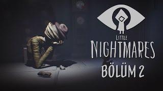 Little Nightmares - Bölüm 2
