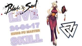 [Live2K]ฺBNS KUNG FU MASTER SKILL#38 เจาะลึก Skill KFM แบบละเอียด (24-04-17)