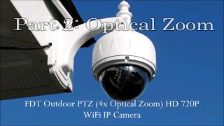 FDT Outdoor PTZ HD 720P WiFi IP Camera- PART 2  OPTICAL ZOOM