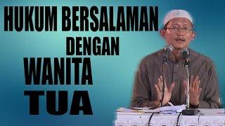 Hukum Bersalaman Dengan Wanita yang Sudah Tua ~ Ustadz Abu Yahya Badrusalam.Lc