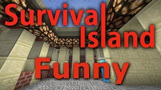Minecraft- Survival Island [Funny Moments] 14