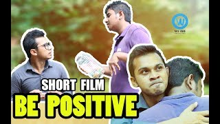 Bangla Shortfilm 2017 | Be Positive | Thought film | We Are Awesome People | Short Film |