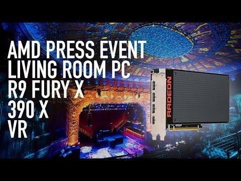 AMD's Boring Press Event:  R9 Fury X, 390X, Living Room PC, VR