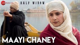 Maayi Chaney - Half Widow   Neelofar Hamid   Mahmeet Syed
