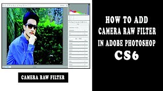 How To get Camera Raw Filter In Adobe Photoshop CS6 by How to tech