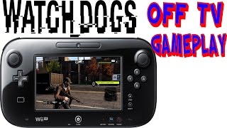 Watch Dogs WII U OFF TV Gameplay