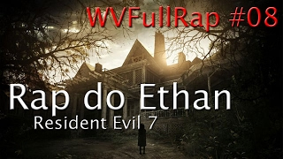 WVFullRap #08 - Rap do Ethan - Resident Evil 7 ♫ (HD 720p)