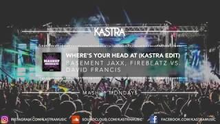 Basement Jaxx - Where's Your Head At (Kastra Edit) | MASHUP MONDAY