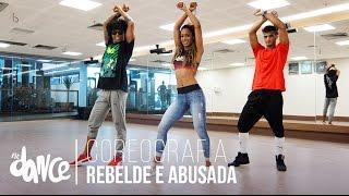 Rebelde e Abusada - Tati Zaqui - Coreografia |  FitDance - 4k