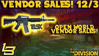 Open World Vendor Sales 12/3 (The Division)18.5K Police M4!
