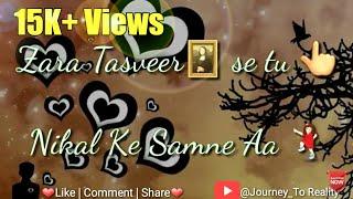 Zara Tasveer se Tu (Meri Mehbooba) | Best Love Romatic Song| whatsapp Status Video|