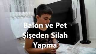 Balon ve Pet Şişeden Silah Yapma