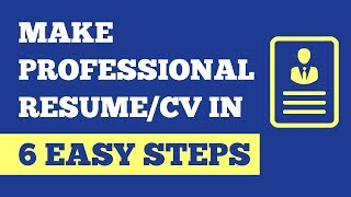 How To Make Professional Resume In 6 Easy Steps | Make CV (Curriculum Vitae) Easily In 6 Clicks